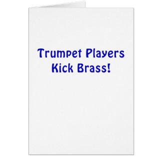 Trumpet Players Kick Brass Card