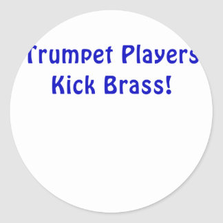 Trumpet Players Kick Brass Classic Round Sticker