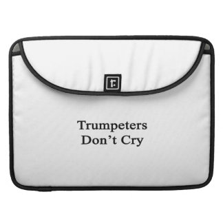Trumpeters Don't Cry MacBook Pro Sleeve