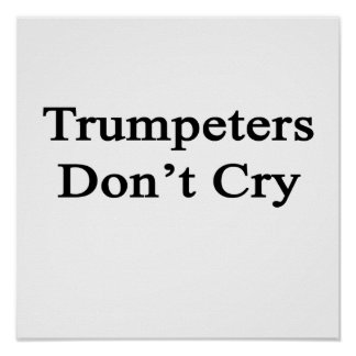 Trumpeters Don't Cry Print