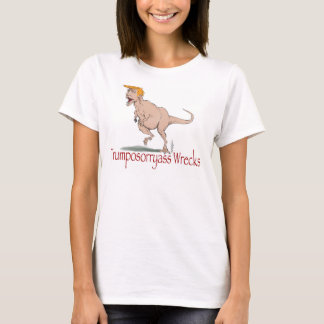 Trumposorryass Wrecks T-shirts