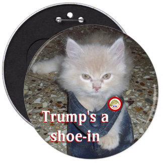 Trump's a shoe-in 6 cm round badge
