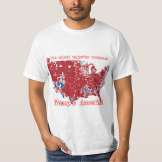 Trump's America: The Silent Majority No Longer T-Shirt