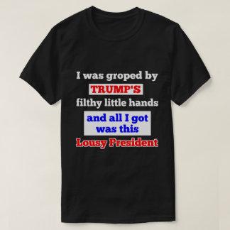 Trump's Filthy Little Groping Hands Black T-Shirt