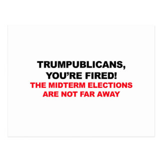 TRUMPUBLICANS, YOU'RE FIRED! POSTCARD