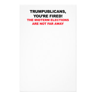 TRUMPUBLICANS, YOU'RE FIRED! STATIONERY