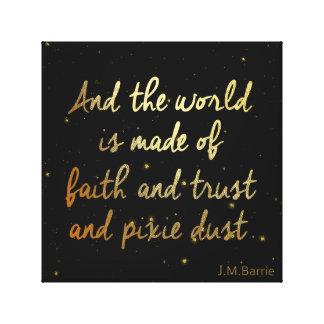 Trust, Faith and Pixie Dust Canvas Print