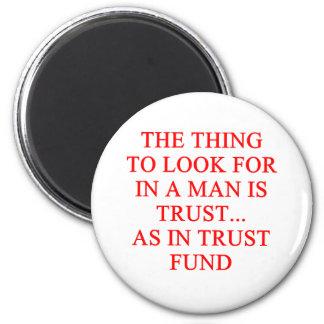 TRUST fund gold digger joke 6 Cm Round Magnet