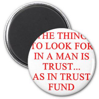 TRUST fund gold digger joke Fridge Magnets