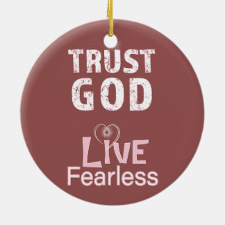 Trust God Live Fearless Ornaments Christmas