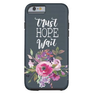 Trust. Hope. Wait. Phone Case
