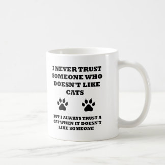Trust in Cats Funny Mug