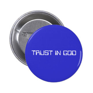 TRUST IN GOD 6 CM ROUND BADGE