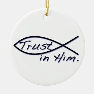 TRUST IN HIM CERAMIC ORNAMENT