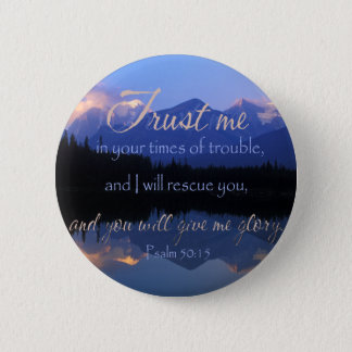 Trust in me in times of Trouble Psalms 50:15 6 Cm Round Badge