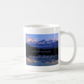 Trust in me in times of Trouble Psalms 50:15 Coffee Mug