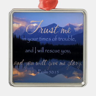 Trust in me in times of Trouble Psalms 50:15 Silver-Colored Square Decoration