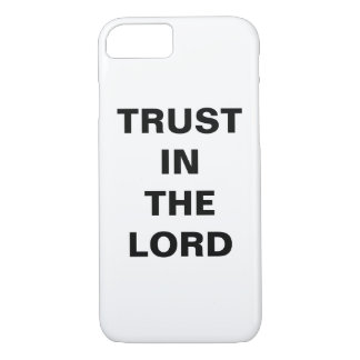"""Trust In The Lord"" Apple iPhone 8/7 Case"