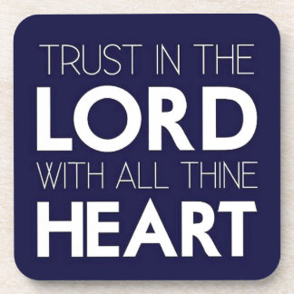 Trust in the Lord With All Thine Heart Coaster