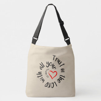 Trust In The LORD With All Your Heart Crossbody Bag