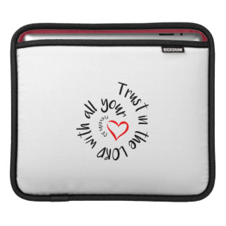 Trust In The LORD With All Your Heart iPad Sleeve