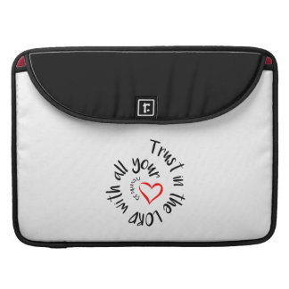 Trust In The LORD With All Your Heart Sleeve For MacBook Pro
