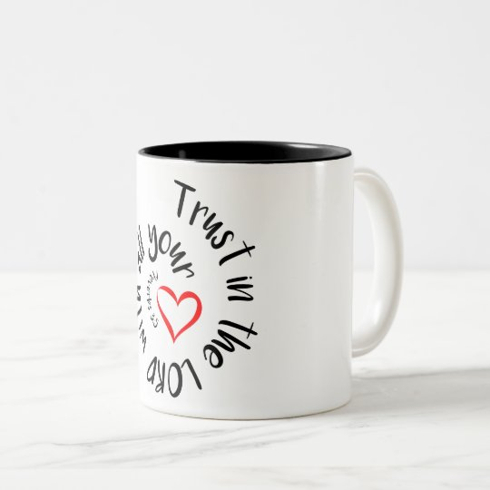 Trust In The LORD With All Your Heart Two-Tone Coffee Mug