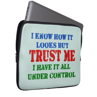 Trust Me -- All Under Control Laptop Sleeve
