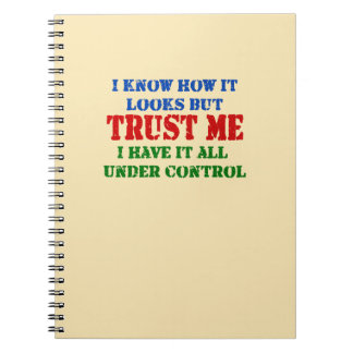 Trust Me -- All Under Control Notebooks