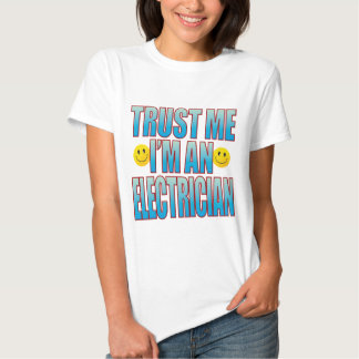 Trust Me Electrician Life B Tees