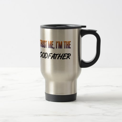 Trust Me Godfather Mug