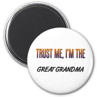 Trust Me Great Grandma Magnet