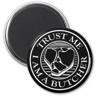 Trust me, I am a Butcher T-bone Magnet
