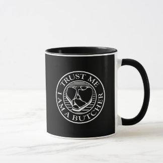 Trust me, I am a Butcher T-bone Mug
