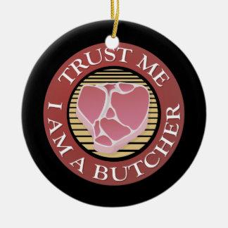 Trust me, I am a Butcher T-bone Round Ceramic Decoration