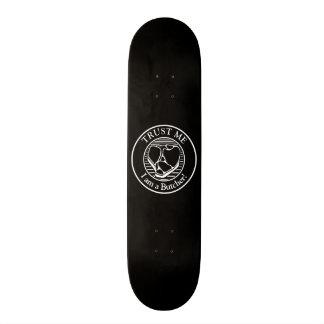 Trust me, I am a Butcher T-bone Skate Board