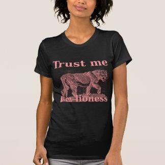 Trust me I am a lioness T-shirts