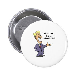 Trust Me I am a Solicitor 6 Cm Round Badge