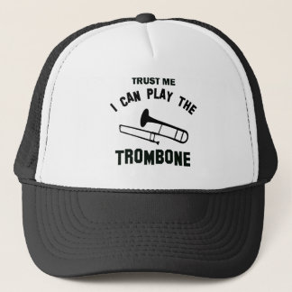 Trust me I can play the TROMBONE Trucker Hat