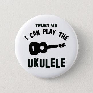 Trust me I can play the ukulele 6 Cm Round Badge