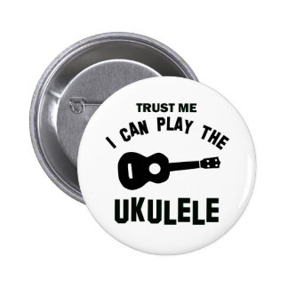 Trust me I can play the ukulele 6 Cm Round Badge