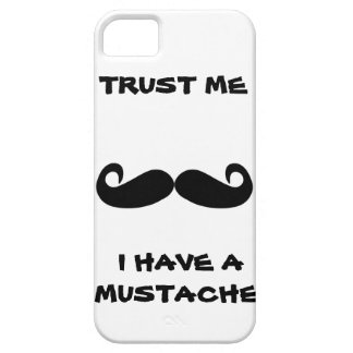 Trust me I have a MUSTACHE iPhone 5 Cover
