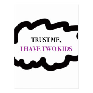 Trust Me, I Have Two Kids Postcard