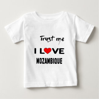 Trust me I love Mozambique. Baby T-Shirt