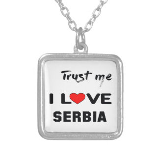 Trust me I love Serbia. Silver Plated Necklace