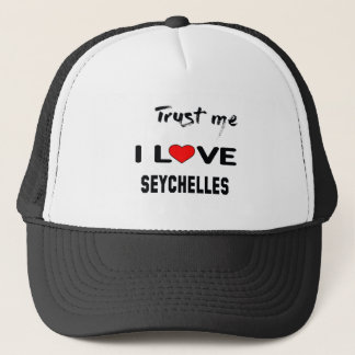 Trust me I love Seychelles. Trucker Hat