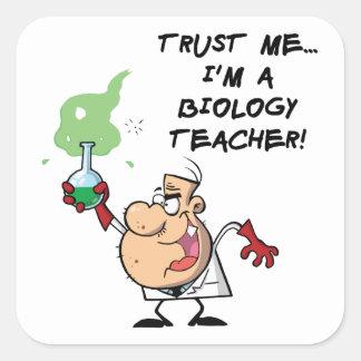 Trust Me I m a Biology Teacher Square Stickers