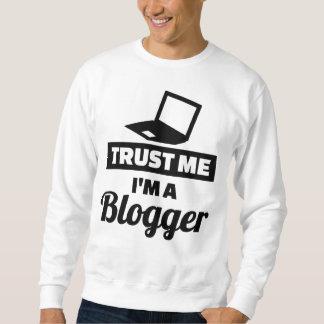 Trust me I'm a blogger Sweatshirt