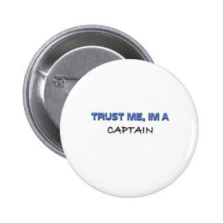 Trust Me I m a Captain Pin