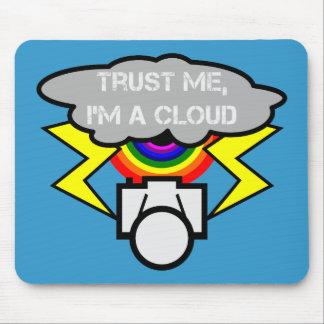 Trust me I m a cloud Mouse Pad